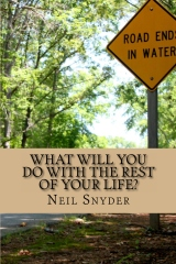 What Will You Do with the Rest of Your Life?