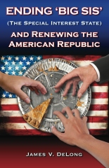 Ending 'Big SIS' (The Special Interest State) and Renewing the American Republic
