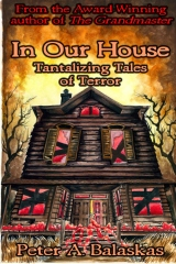 In Our House: Tantalizing Tales of Terror