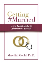 Getting #Married: Using Social Media to Celebrate the Sacred