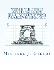 Time Tested and Proven Blueprint For Making Money