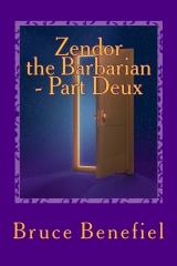 Zendor the Barbarian - Part Deux