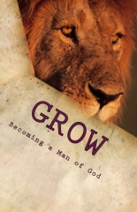 GROW: Becoming a Man of God
