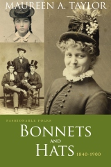 Fashionable Folks: Bonnets and Hats, 1840-1900