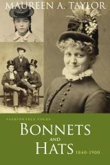 Fashionable Folks: Bonnets and Hats, 1840-1900