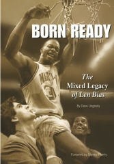Born Ready: The Mixed Legacy of Len Bias