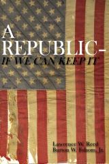 A Republic--If We Can Keep It