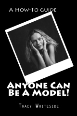 Anyone Can Be A Model!