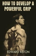 How to Develop a Powerful Grip