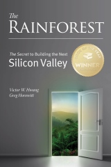 The Rainforest: The Secret to Building the Next Silicon Valley