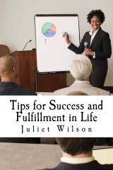 Tips for Success and Fulfillment in Life