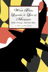 Witch Trials, Legends, and Lore of Maryland
