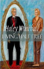 Living Half Free