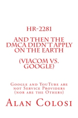 HR-2281: And Then the DMCA Didn't Apply on the Earth (Viacom vs. Google).