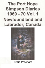 The Port Hope Simpson Diaries 1969 - 70 Vol. 1 Newfoundland and Labrador, Canada
