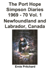 The Port Hope Simpson Diaries 1969 - 70 Vol. 1 Newfoundland and Labrador, Canada