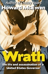 Wrath - the life and assassination of a United States Governor