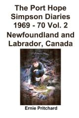 The Port Hope Simpson Diaries 1969 - 70 Vol. 2 Newfoundland and Labrador, Canada