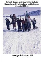 School, Scouts and Sports Day in Nain-Nunatsiavut, Newfoundland and Labrador, Canada 1965-66