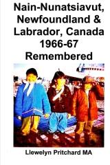 Nain-Nunatsiavut, Newfoundland & Labrador, Canada 1966-67