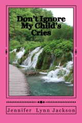 Don't Ignore My Child's Cries