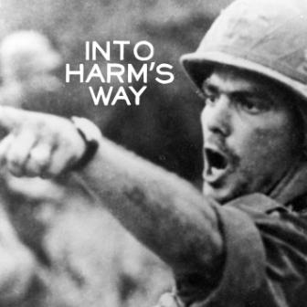 Into Harm's Way