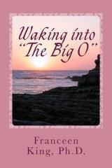 "Waking Into ""The Big O"""