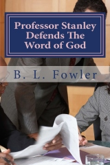 Professor Stanley Defends The Word of God