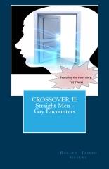 CROSSOVER II: Straight Men - Gay Encounters