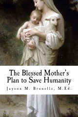 The Blessed Mother's Plan to Save Humanity