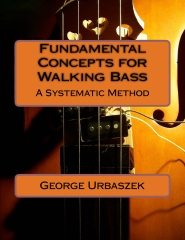 Fundamental Concepts for Walking Bass - A Systematic Method