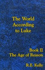 The World According to Luke Book II: The Age of Reason