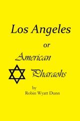 Los Angeles, or American Pharaohs