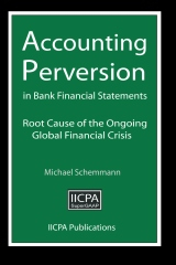 Accounting Perversion in Bank Financial Statements