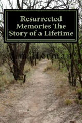 Resurrected Memories The Story of a Lifetime