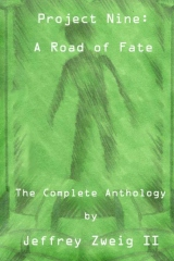 Project Nine: A Road of Fate: The Complete Anthology