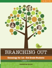 Branching Out: Genealogy for 1st - 3rd Grade Students Lessons 1 - 15