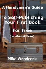A Handyman's GuideTo Self-Publishing Your First Book For Free (or Almost Free)
