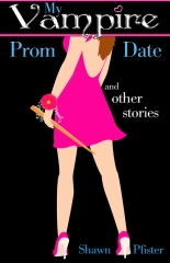 My Vampire Prom Date and other stories