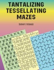 Tantalizing Tessellating Mazes