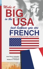 Make it Big in the USA Just Because You Are French
