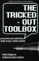 The Tricked Out Toolbox~Promotion and Marketing Tools Every Writer Needs