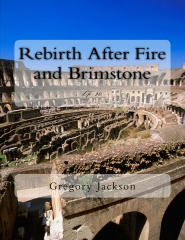 Rebirth After Fire and Brimstone