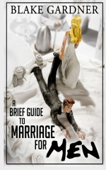 A Brief Guide to Marriage for Men
