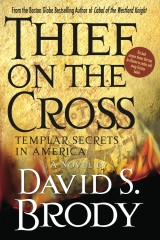 Thief on the Cross: Templar Secrets in America