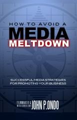 How To Avoid A Media Meltdown