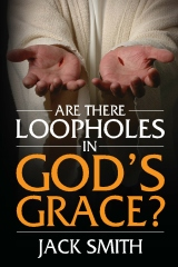 Are There Loopholes in God's Grace?