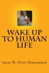 Wake Up To Human Life