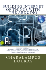 Building Internet of Things with the Arduino