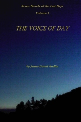 Seven Novels of the Last   Days Volume I The Voice of Day